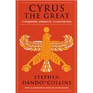 Cyrus the Great by Dando-Collins, Stephen, 9781684424375