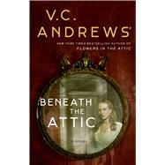 Beneath the Attic by Andrews, V. C., 9781982114381