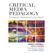 Critical Media Pedagogy,Morrell, Ernest; Duenas,...,9780807754382