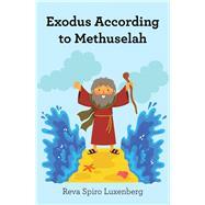 Exodus According to Methuselah by Luxenberg, Reva Spiro, 9781796034387