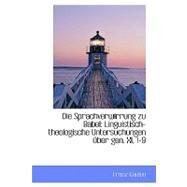 Die Sprachverwirrung Zu Babel : Linguistisch-theologische Untersuchungen nber gen. XI, 1-9 by Kaulen, Franz, 9781103694389