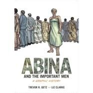 Abina and the Important Men A...,Getz, Trevor R.; Clarke, Liz,9780199844395
