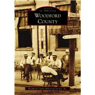 Woodford County by Woodford County Historical Society, Inc., 9781467104395