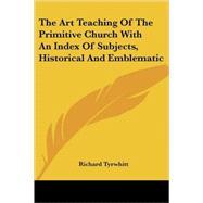 The Art Teaching of the...,Tyrwhitt, Richard,9781417974399