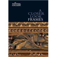 A Closer Look: Frames,Nicholas Penny,9781857094404