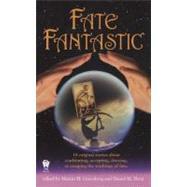 Fate Fantastic by Greenberg, Martin H.; Hoyt, Daniel M., 9780756404406