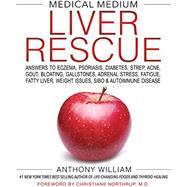 Medical Medium Liver Rescue by William, Anthony, 9781401954406