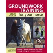 Groundwork Training for Your...,Bayley, Lesley,9780715324417