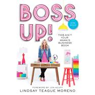 Boss Up! by Moreno, Lindsay Teague; Acuff, Jon, 9780785224419