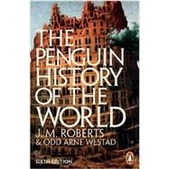 The Penguin History of the World Sixth Edition by Roberts, J. M.; Westad, Odd Arne, 9781846144431