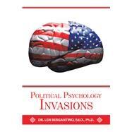 Political Psychology Invasions by Bergantino, Len, Ph.d., 9781796084443