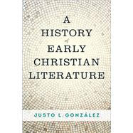 A History of Early Christian Literature by González, Justo L., 9780664264444