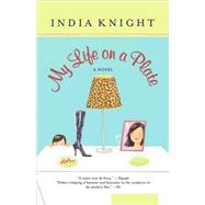 My Life on a Plate by Knight, India, 9780618154449