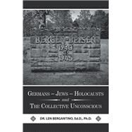 Germans, Jews, Holocausts and the Collective Unconscious by Bergantino, Len, Ph.d., 9781796084450