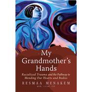 My Grandmother's Hands,Menakem, Resmaa,9781942094470