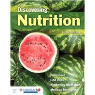 Discovering Nutrition (Loose-Leaf) LOOSE LEAF EDITION by Insel, Paul; Ross, Don; McMahon, Kimberley; Bernstein, Melissa, 9781284164473