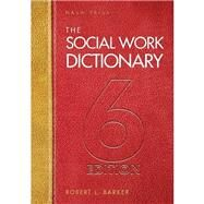 The Social Work Dictionary, 6th Edition by Robert L Barker, 9780871014474