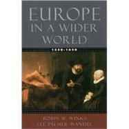 Europe in a Wider World, 1350-1650 by Winks, Robin W.; Wandel, Lee Palmer, 9780195154481
