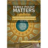 Family Policy Matters: How...,Bogenschneider; Karen,9780415844482