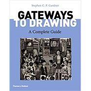 Gateways to Drawing,Gardner, Stephen CP,9780500294482