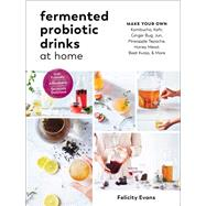 Fermented Probiotic Drinks at Home by Evans, Felicity, 9781615194483