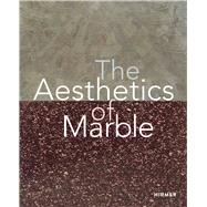 The Aesthetics of Marble,Gamboni, Dario; Wolf,...,9783777434483