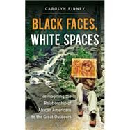 Black Faces, White Spaces by Finney, Carolyn, 9781469614489