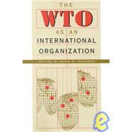 The Wto As an International Organization by Krueger, Anne O., 9780226454498