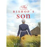 The Bishop's Son by Irvin, Kelly, 9780310354499
