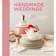 Handmade Weddings More Than...,Moyle, Eunice; Moyle,...,9780811874502