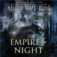 Empire of Night by Armstrong, Kelley; Ikeda, Jennifer, 9781481534505