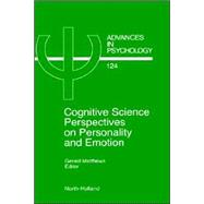 Cognitive Science Perspectives on Personality and Emotion by Matthews, 9780444824509