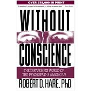 Without Conscience : The...,Hare, Robert D.,9781572304512