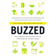 Buzzed: The Straight Facts About the Most Used and Abused Drugs from Alcohol to Ecstasy by Kuhn, Cynthia, Ph.D.; Swartzwelder, Scott, Ph.D.; Wilson, Wilkie, Ph.D.; Wilson, Leigh Heather (CON); Foster, Jeremy (CON), 9780393344516