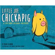 Little Joe Chickapig - Target Exclusive by Calhoun, Brian; Bradley, Pat; Calhoun, Brian, 9780794444525