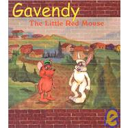 Gavendy: The Little Red Mouse,Johnson, Donna; Andreas,...,9781881524540