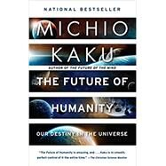 The Future of Humanity Our...,KAKU, MICHIO,9780525434542