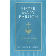 Sister Mary Baruch by Restrick, Jacob, 9781505114553