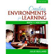Creating Environments for...,Bullard, Julie,9780134014555