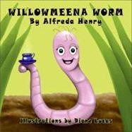 Willowmeena Worm by Henry, Alfreda; Lucas, Diane, 9781425164560
