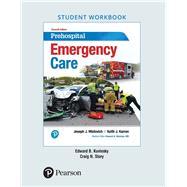 Workbook for Prehospital Emergency Care by Kuvlesky, Edward B.; Story, Craig N.; Karren, Keith J; Hafen, Brent Q., 9780134704562