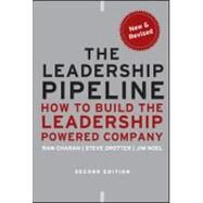 The Leadership Pipeline How to Build the Leadership Powered Company by Charan, Ram; Drotter, Stephen; Noel, James, 9780470894569