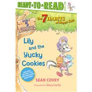 Lily and the Yucky Cookies by Covey, Sean; Curtis, Stacy, 9781534444577