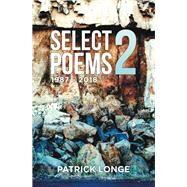 Select Poems 2, 1987 – 2018 by Longe, Patrick, 9781796074581