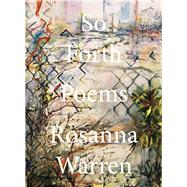 So Forth Poems by Warren, Rosanna, 9781324004592