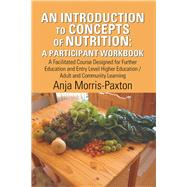 An Introduction to Concepts of Nutrition by Morris-paxton, Anja, 9781543494594