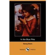 In the Blue Pike by Ebers, Georg; Safford, Mary J., 9781406524598