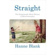 Straight The Surprisingly...,BLANK, HANNE,9780807044599
