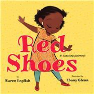 Red Shoes by English, Karen; Glenn, Ebony, 9781338114607