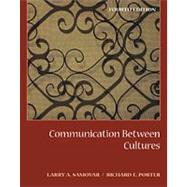 Communication Between Cultures (with InfoTrac) by Samovar, Larry A.; Porter, Richard E., 9780534534608